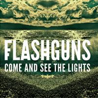 flashguns | Flashguns – Come and See The Lights