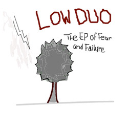 PastedGraphic 1 | Low Duo   The EP of Fear and Failure