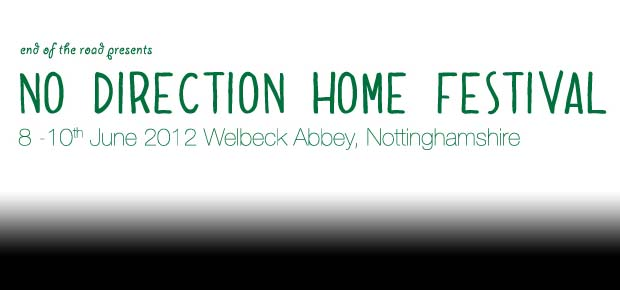 nodirectionhome | No Direction Home Festival: Wellbeck Abbey, 8th 10th June 2012