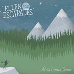 eate | Ellen and The Escapades: All The Crooked Scenes