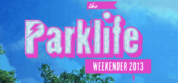 parklife2013 | The Parklife Weekender: 8th 9th June 2013