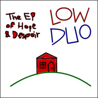 Low duo EP cover | Low Duo – The EP of Hope and Despair