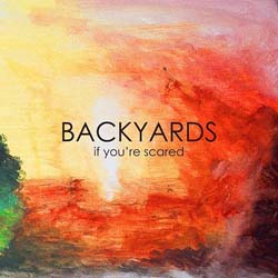 backyards | Backyards: If Youre Scared EP