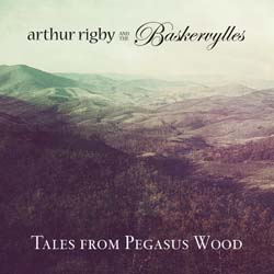 arthurrigby | Arthur Rigby and the Baskervylles: Tales from Pegasus Wood EP