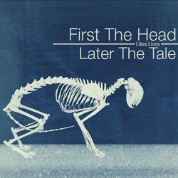 likeslions | Likes Lions – First The Head, Later The Tale EP